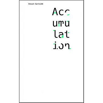 Accumulation - Experiencing the City by Steven Gartside - 978190547651