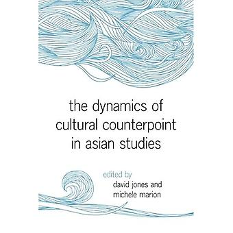 The Dynamics of Cultural Counterpoint in Asian Studies (SUNY series in Asian Studies Development)