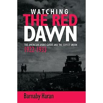 Watching the Red Dawn - The American Avant-Garde and the Soviet Union