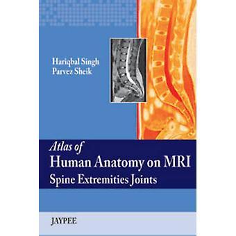 Atlas of Human Anatomy on MRI by Hariqbal Singh - Parvez Sheik - 9789