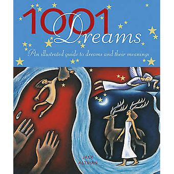 1001 Dreams - An Illustrated Guide to Dreams and their Meanings by Jac