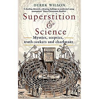 Superstition and Science - Mystics - sceptics - truth-seekers and char