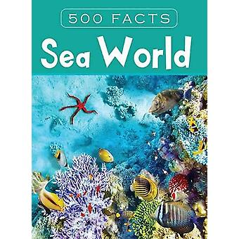 Sea World -- 500 Facts by Pegasus - 9788131942109 Book