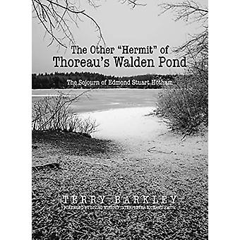 "The Other ""Hermit"" of Thoreau's Walden Pond - The Sojourn of"