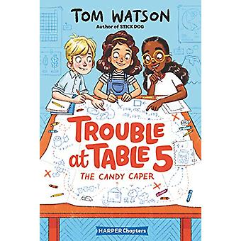 Trouble at Table 5 #1 - The Candy Caper by Tom Watson - 9780062953407