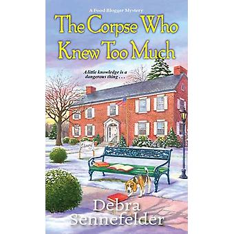 Corpse Who Knew Too Much by Sennefelder & Debra