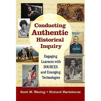 Conducting Authentic Historical Inquiry by Other Scott M Waring & Other Richard Hartshorne
