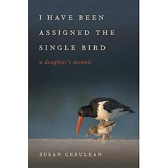 I Have Been Assigned the Single Bird: A Daughter's Memoir (Wormsloe Foundation Nature Book Series)