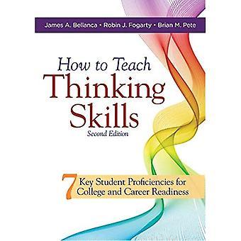 Hoe denkvaardigheden te onderwijzen: Zeven belangrijke student proficiencies voor College en Career Readiness