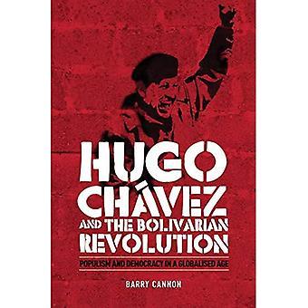 Hugo Chavez en de Bolivariaanse Revolutie: Populisme en Democratie in een geglobaliseerd tijdperk