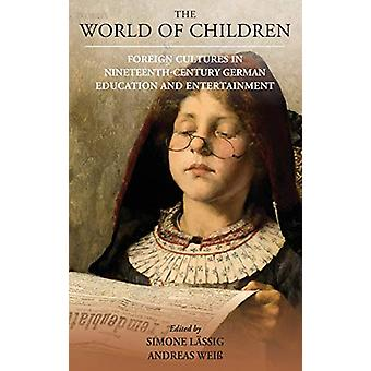 The World of Children - Foreign Cultures in Nineteenth-Century German