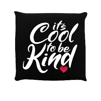 Grindstore Its Cool To Be Kind Filled Cushion