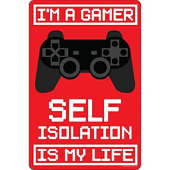 Grindstore Im A Gamer Self Isolation Is My Life Plaque