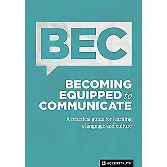 Becoming Equipped to Communicate - A Practical Guide for Learning a La
