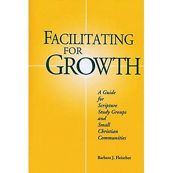 Facilitating For Growth - A Guide for Scripture Study Groups and Smal