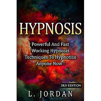 Hypnosis - Powerful and Fast Working Hypnosis Techniques to Hypnotize
