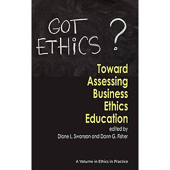 Toward Assessing Business Ethics Education by Diane L. Swanson - 9781