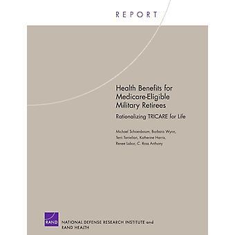 Hälsofördelar för Medicareeligible Military Retirees av Michael SchoenbaumBarbara WynnTerri TanielianKatherine S. HarrisRenee LaborAnthony Clunies Ross