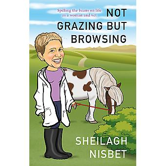 Not Grazing but Browsing Spilling the Beans on Life as a Woman and Vet