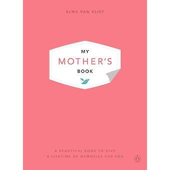 My Mothers Book by Elma van Vliet
