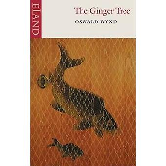 The Ginger Tree by Wynd & Oswald