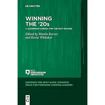 Winning the 20s by Edited by Martin Reeves & Edited by Kevin Whitaker