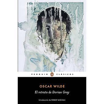 El retrato de Dorian Gray Bilden av Dorian Grey av Oscar Wilde