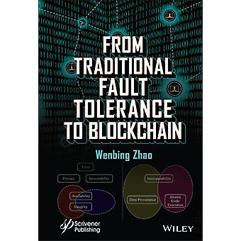 From Traditional Fault Tolerance to Blockchain by Wenbing Zhao