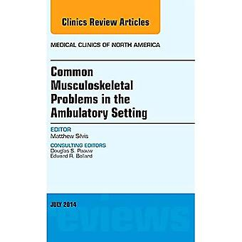 Common Musculoskeletal Problems in the Ambulatory Setting , An Issue of Medical Clinics, 1e (The Clinics: Internal...
