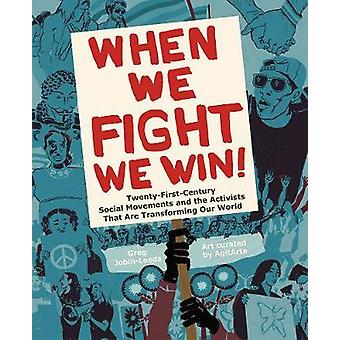 When We Fight We Win TwentyFirstCentury Social Movements and the Activists That Are Transforming Our World