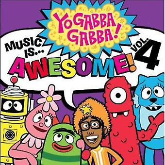 Yo Gabba Gabba - Yo Gabba Gabba: Vol. 4-Music Is Awesome [CD] USA import