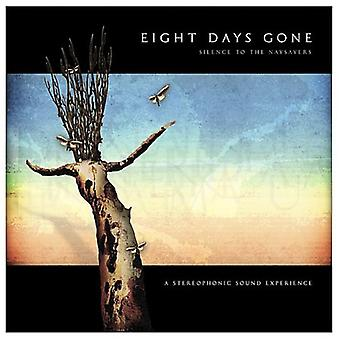 Eight Days Gone - Silence to the Naysayers [CD] USA import