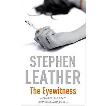 The Eyewitness by Stephen Leather - 9780340734094 Book