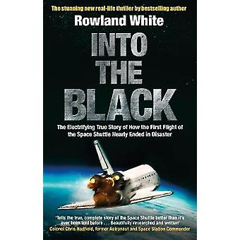 Into the Black - The electrifying true story of how the first flight o