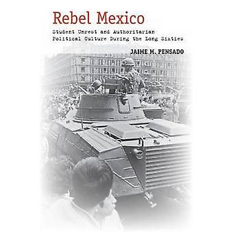 Rebel Mexiko - Studentenunruhen und autoritäre politische Kultur Duri