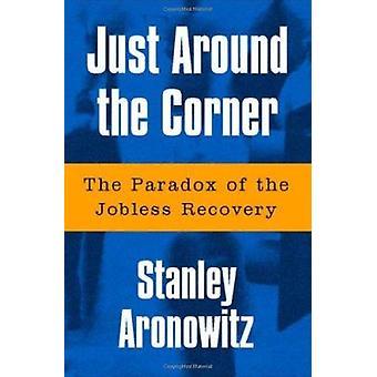 Gleich um die Ecke - das Paradox der Arbeitslose Wiederaufnahme von Stanle