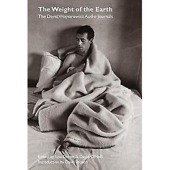 Weight of the Earth - The Tape Journals of David Wojnarowicz by David