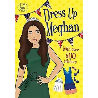 Dress Up Meghan by Dress Up Meghan - 9781780555799 Book