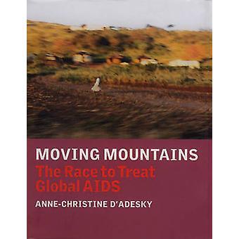Flytte fjell - løpet å behandle Global AIDS av Anne-Christine d'A