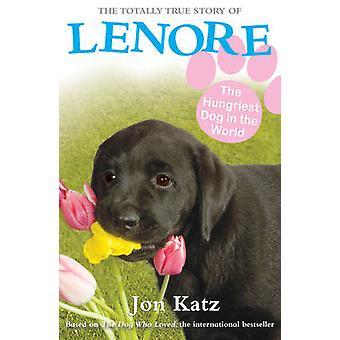 Lenore - de hongerigheid hond in de wereld door Jon Katz - 9781849415545 B