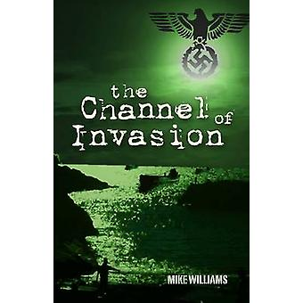 Channel of Invasion by Mike Williams - 9781854186386 Book