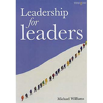 Leadership for Leaders by Michael Williams - 9781854183507 Book