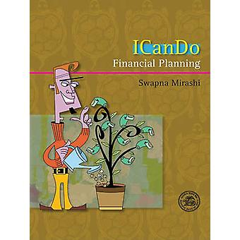 I Can Do - Financial Planning by Swapna Mirashi - 9788171888337 Book