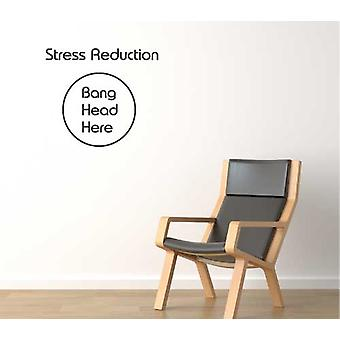 Stress Reduction Bang Head Here Wall Sticker