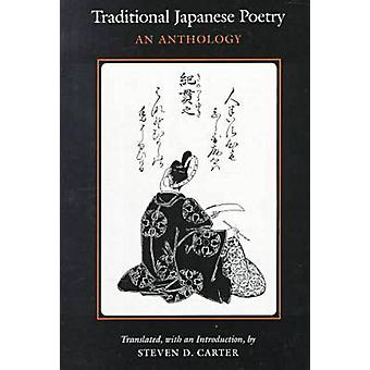 Traditional Japanese Poetry - An Anthology by Steven D. Carter - Steve