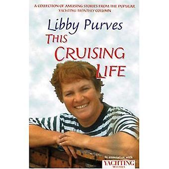 Yachting Månatligas Cruising livet: en samling underhållande berättelser från kolumnen populära Yachting Monthly (World cruising)