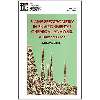 Flame spektrometri i Miljökemisk analys: en praktisk Guide (RSC analytiska spektroskopi)