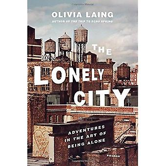 La ville de solitaire: Aventures dans l'Art d'être seul