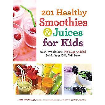 201 sanos licuados y jugos para los niños: fresco, sano, agregado de azúcar No bebe su amor voluntad del niño