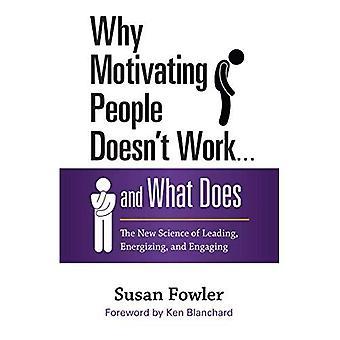 Varför motivera människor fungerar... och vad gör